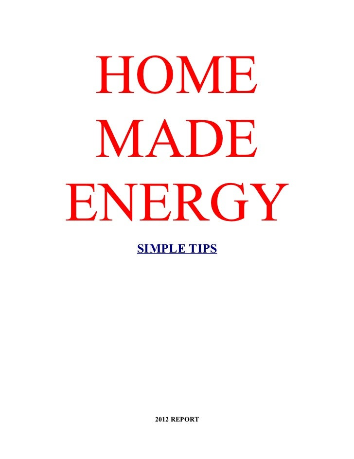 HOME MADEENERGY SIMPLE TIPS   2012 REPORT