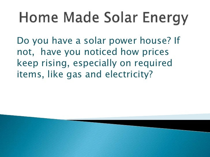I Love My Solar Power House - I'll Never Again Pay Another Electric Bill - Ever!