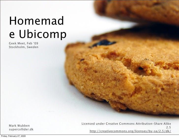 Geek Meet: Homemade Ubicomp