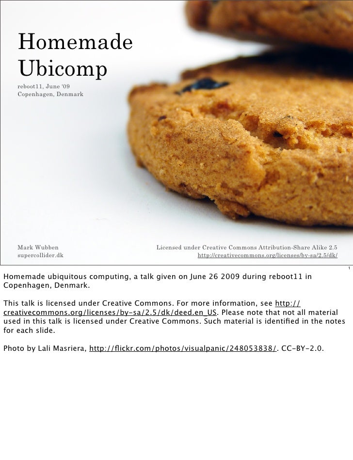 Homemade    Ubicomp    reboot11, June '09    Copenhagen, Denmark        Mark Wubben                           Licensed und...