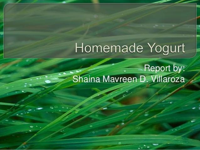 Report by: Shaina Mavreen D. Villaroza