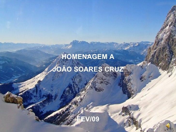 HOMENAGEM A JOÃO SOARES CRUZ FEV/09