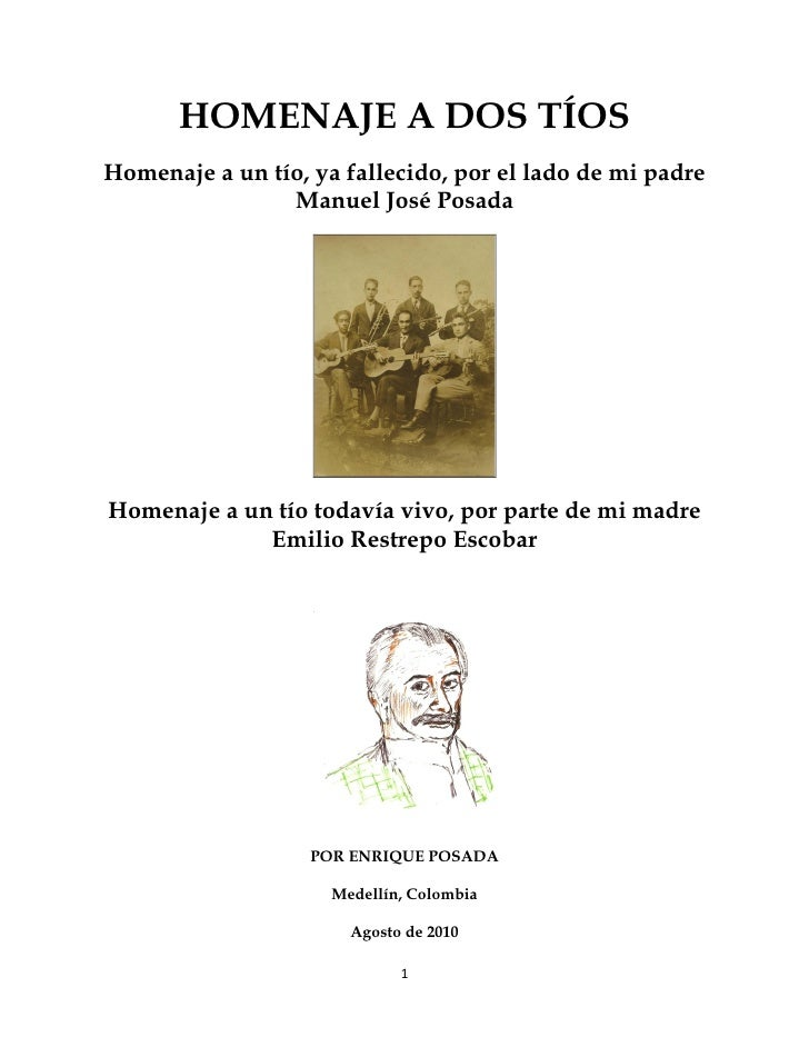 HOMENAJE A DOS TÍOS Homenaje a un tío, ya fallecido, por el lado de mi padre                 Manuel José Posada     Homena...