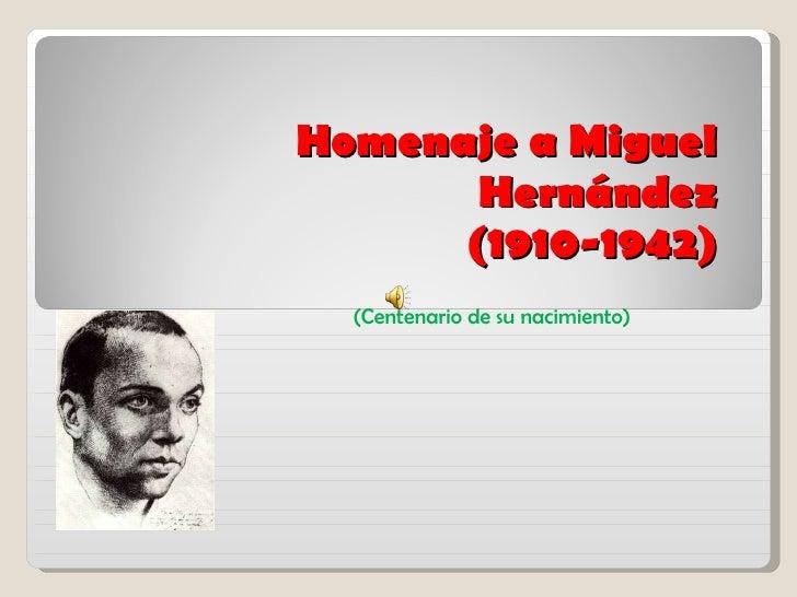 Homenaje a Miguel Hernández (centenario nacimiento)