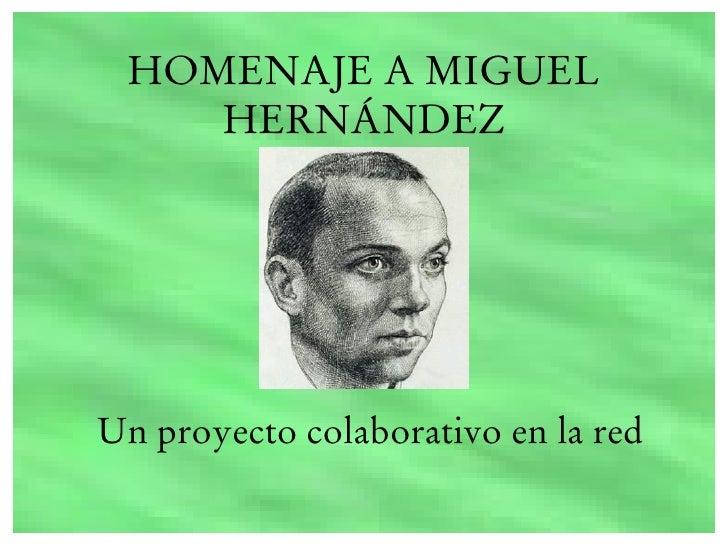 HOMENAJE A MIGUEL     HERNÁNDEZ     Un proyecto colaborativo en la red