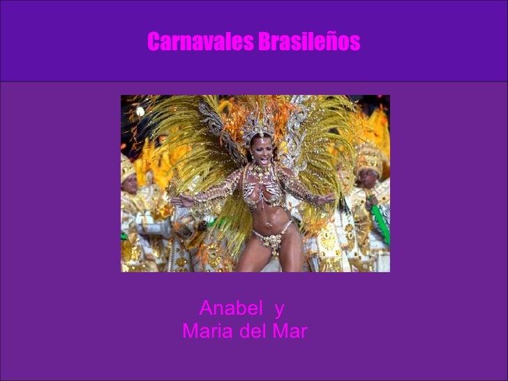 Carnavales Brasileños Anabel  y  Maria del Mar