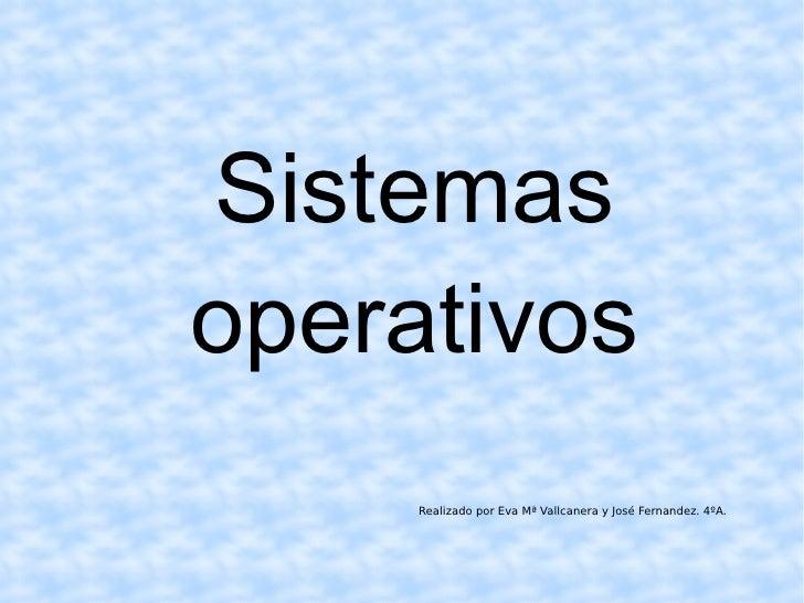 /Home/Nfs/Aevallcanera/Desktop/Presentacion Sistemas Operativos/Sistemas Operativos
