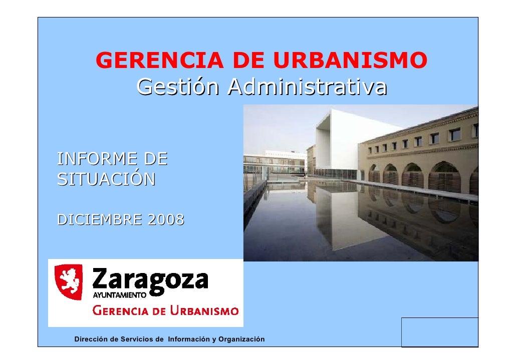 GERENCIADEURBANISMO         GestiónAdministrativa   INFORMEDE SITUACIÓN  DICIEMBRE2008      DireccióndeServiciosde...