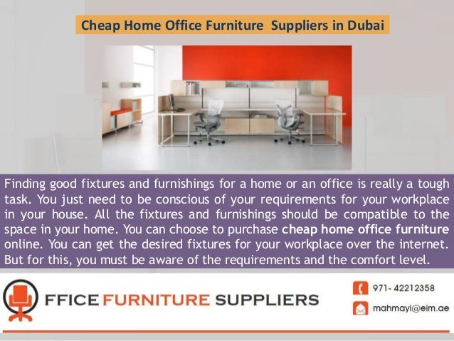cheap home office furniture suppliers in dubai finding good fixtures and furnishings for a home or cheap home office furniture