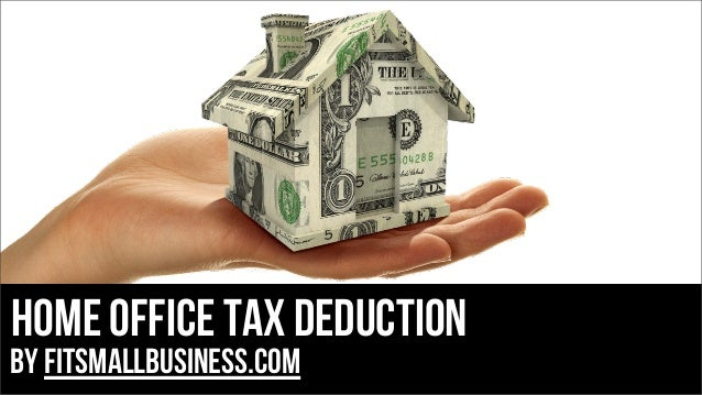 Home Office Tax Deduction  by FitSmallBusiness.com