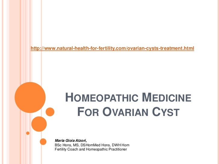 http://www.natural-health-for-fertility.com/ovarian-cysts-treatment.html<br />Homeopathic Medicine For Ovarian Cyst<br />M...