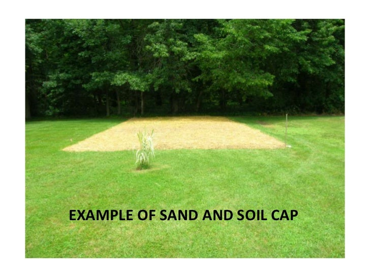 EXAMPLE OF SAND AND SOIL CAP<br />