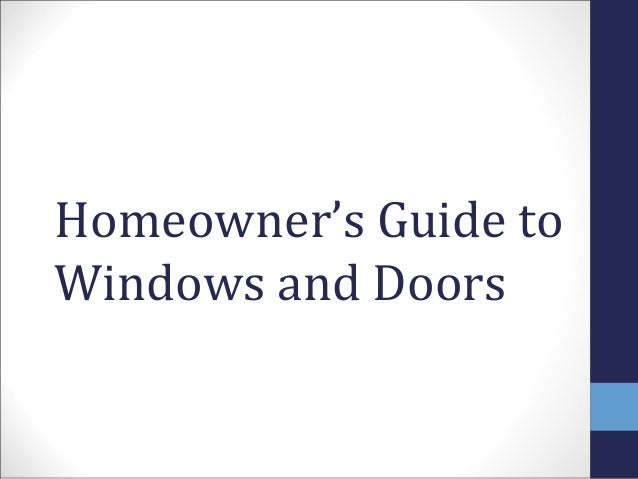 Homeowner's Guide toWindows and Doors