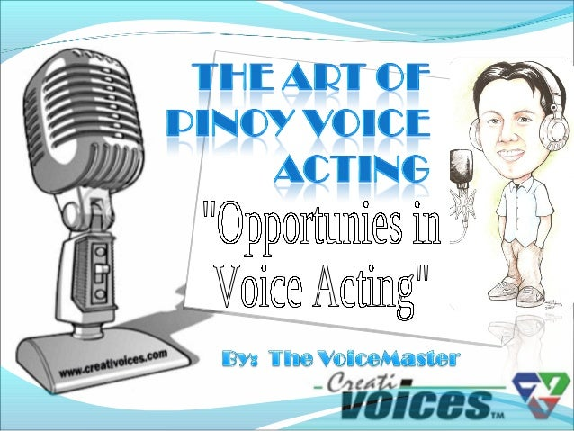 The Art of  Pinoy Voice Acting