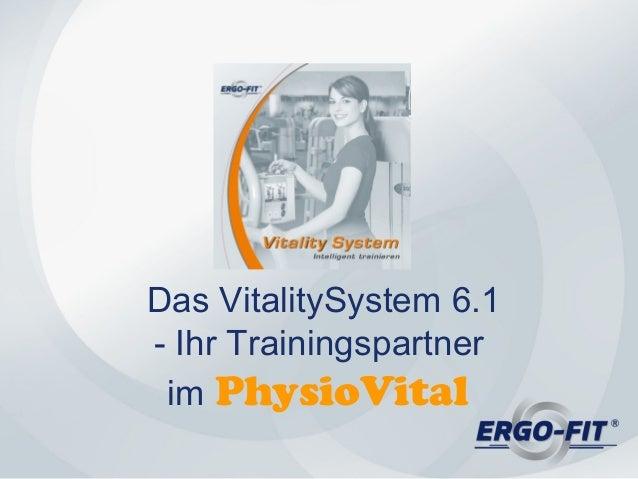 Das VitalitySystem 6.1 - Ihr Trainingspartner im PhysioVital