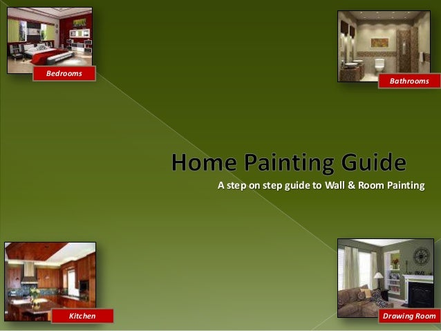 Bedrooms  Bathrooms  A step on step guide to Wall & Room Painting  Kitchen  Drawing Room