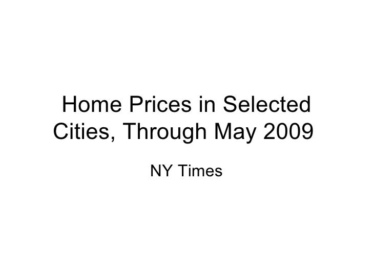 Home Prices in Selected Cities, Through May 2009  NY Times