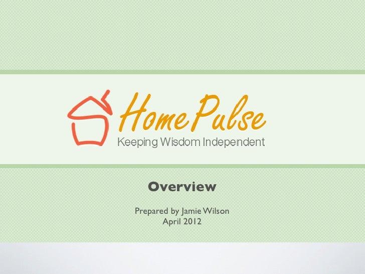 OverviewPrepared by Jamie Wilson       April 2012