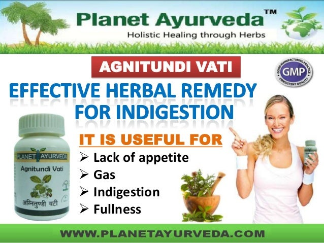 AGNITUNDI VATI IT IS USEFUL FOR  Lack of appetite  Gas  Indigestion  Fullness