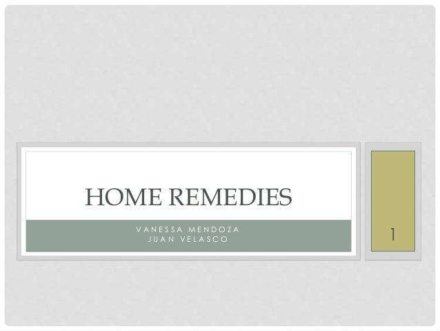 Home remedies vanessa and j