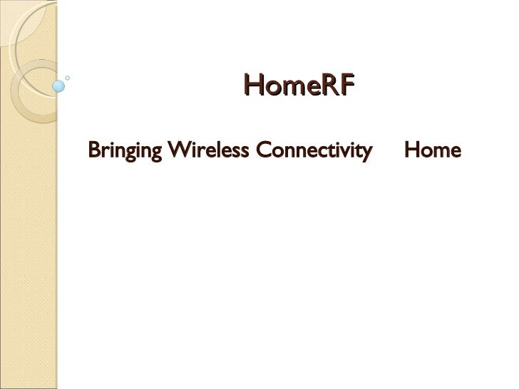 HomeRF Bringing Wireless Connectivity  Home
