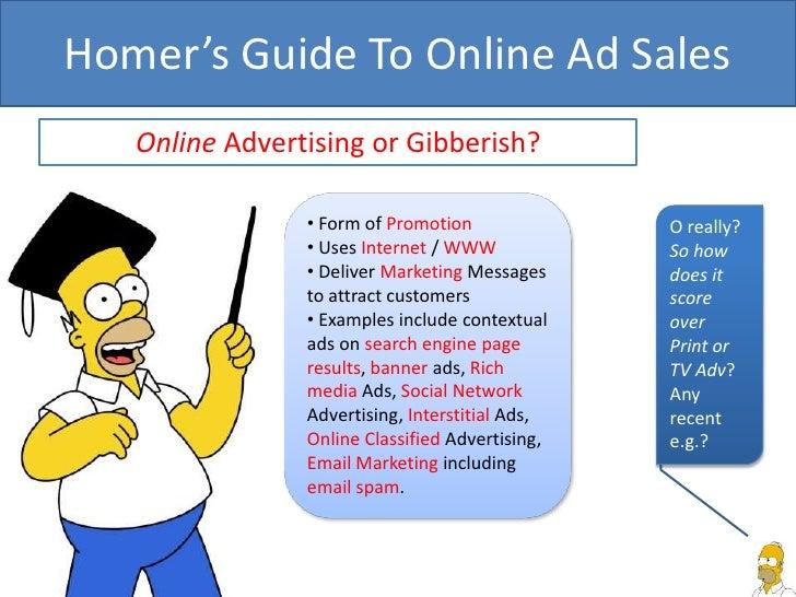 Homer's Guide To Online Ad Sales<br />Online Advertising or Gibberish?<br /><ul><li> Form of Promotion