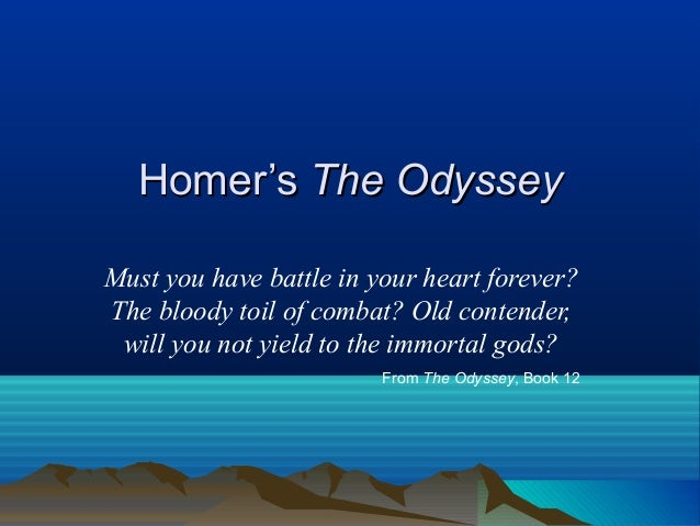 homers odyssey odysseus as an epic hero Earlier in the odyssey, the status of odysseus as a hero of epic had already been reduced to nothing as we saw in the tale of his encounter with the cyclops, the return of odysseus from the monster's cave deprives him of his past identity at troy.