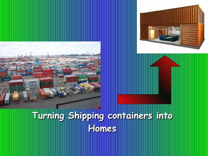 Turning Shipping containers into Homes