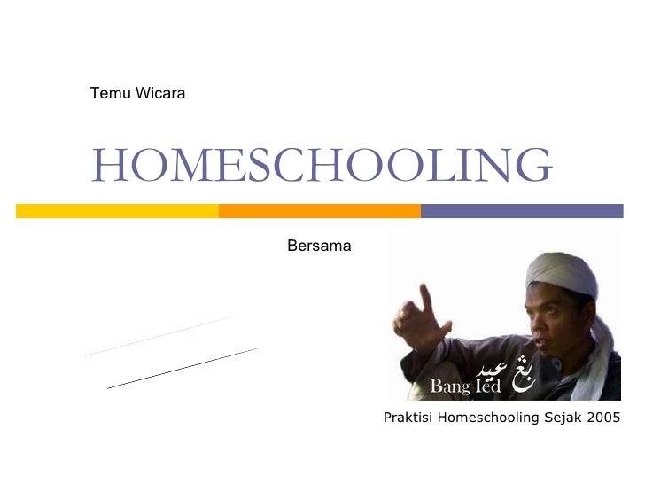 HOMESCHOOLING Praktisi Homeschooling Sejak 2005 Bersama Temu Wicara Part  1