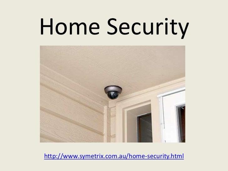 Home Securityhttp://www.symetrix.com.au/home-security.html