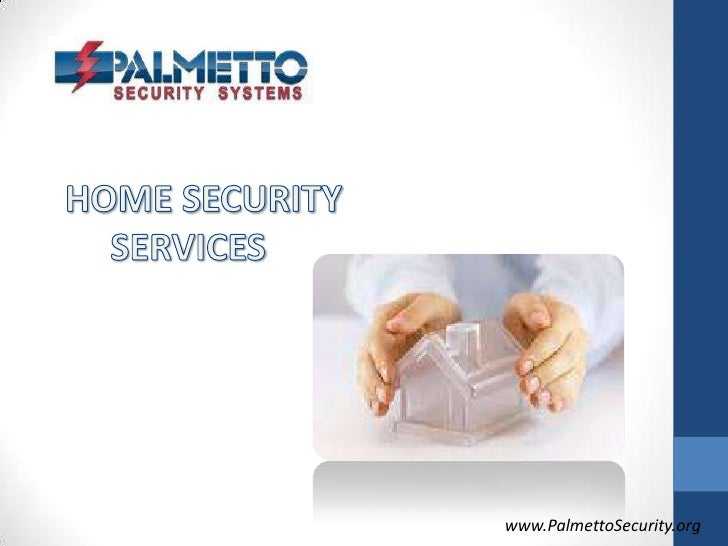 HOME SECURITY     SERVICES<br />www.PalmettoSecurity.org<br />