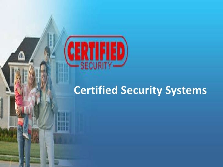 CertifiedSecurity Systems <br />