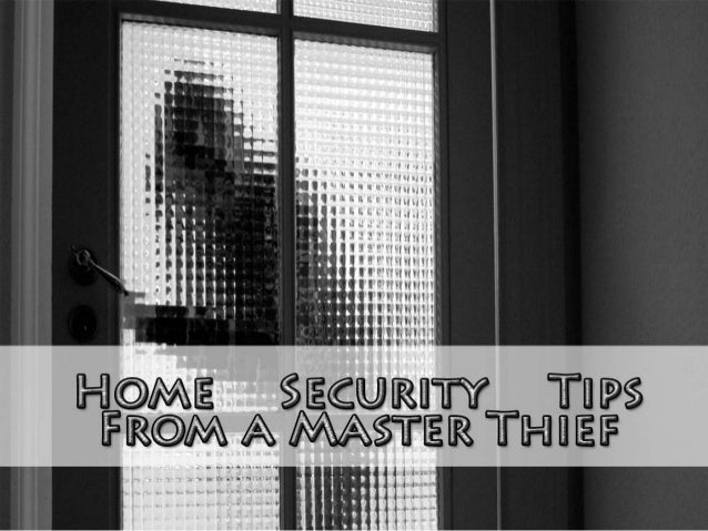 Home security tips froma master thief