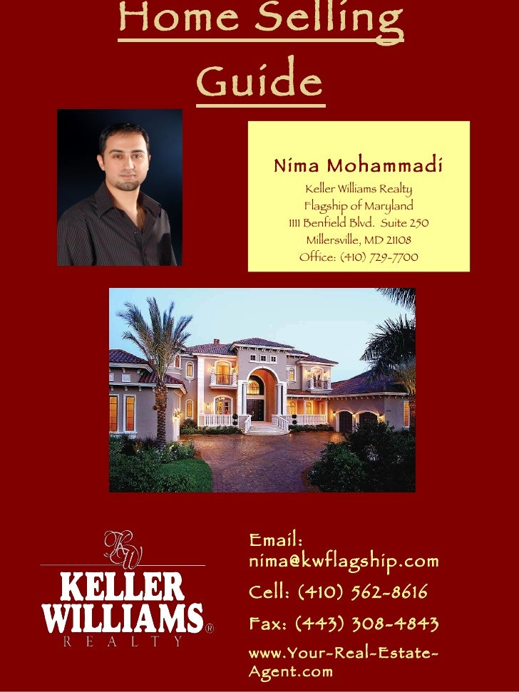 Home Selling Guide Nima Mohammadi Keller Williams Realty Flagship of Maryland 1111 Benfield Blvd.  Suite 250 Millersville,...