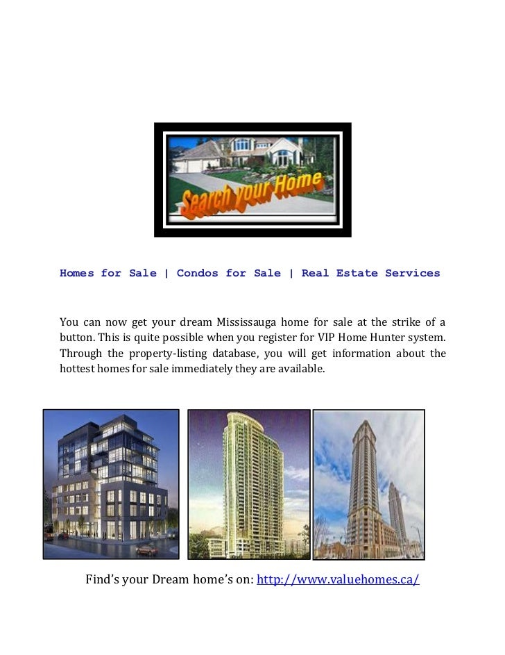Homes for Sale | Condos for Sale | Real Estate ServicesYou can now get your dream Mississauga home for sale at the strike ...
