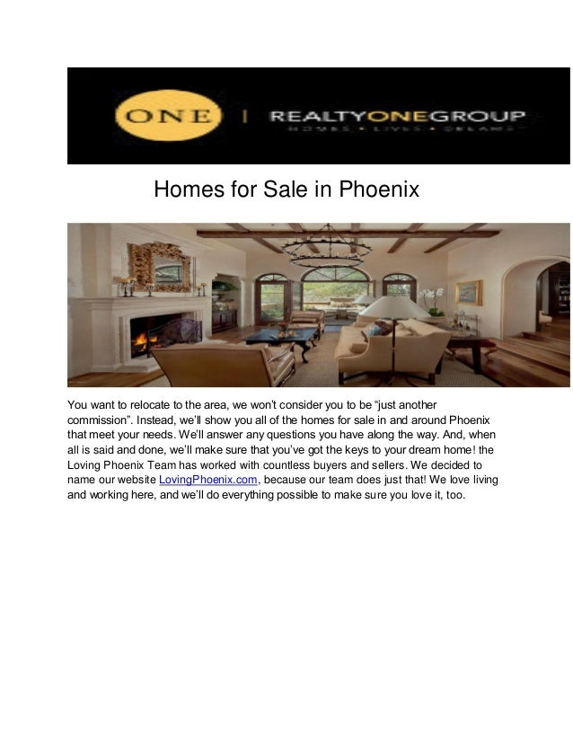 "Homes for Sale in Phoenix  You want to relocate to the area, we won't consider you to be ""just another commission"". Instea..."