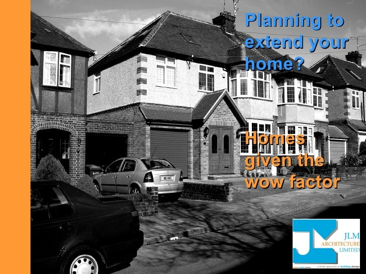 Planning to extend your home? Homes given the wow factor