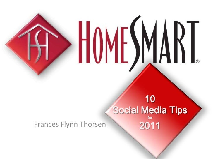 10<br />Social Media Tips<br />for<br />2011<br />Frances Flynn Thorsen<br />