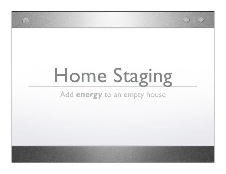 Home Staging Add energy to an empty house