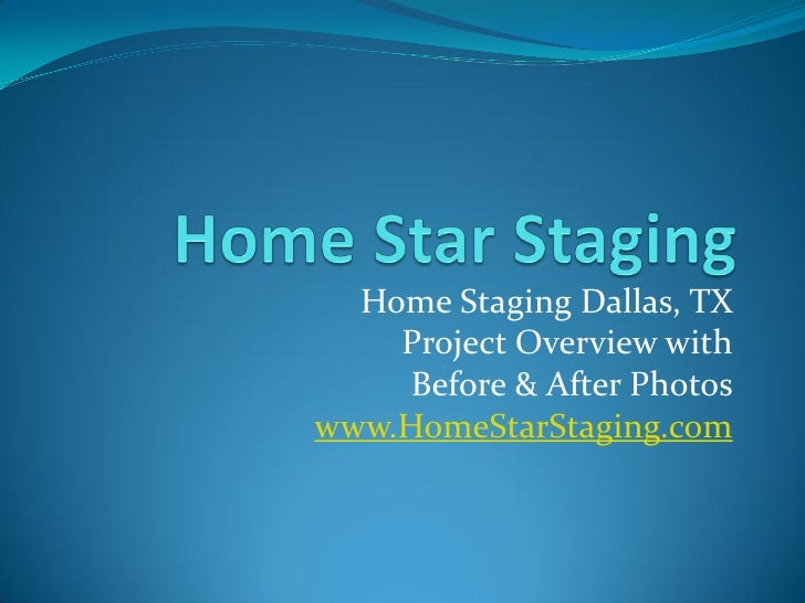 Home Star Staging Dallas,TX Project Overview