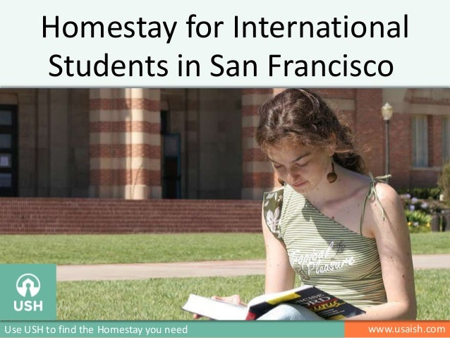 Homestay for International Students in San Francisco  Use USH to find the Homestay you need  www.usaish.com