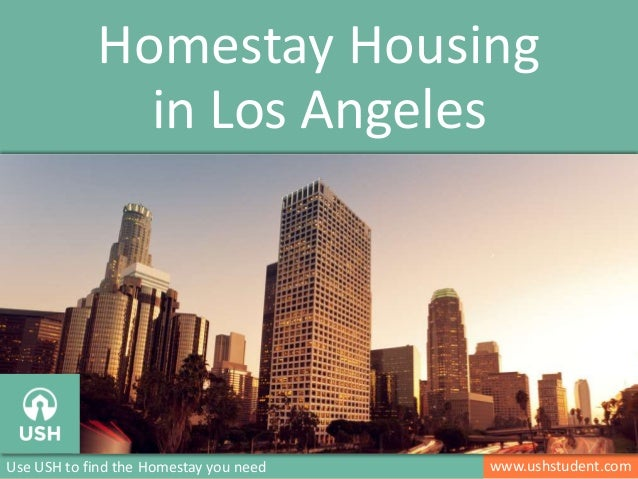 www.ushstudent.comUse USH to find the Homestay you need Homestay Housing in Los Angeles Image: http://www.pinterest.com/pi...