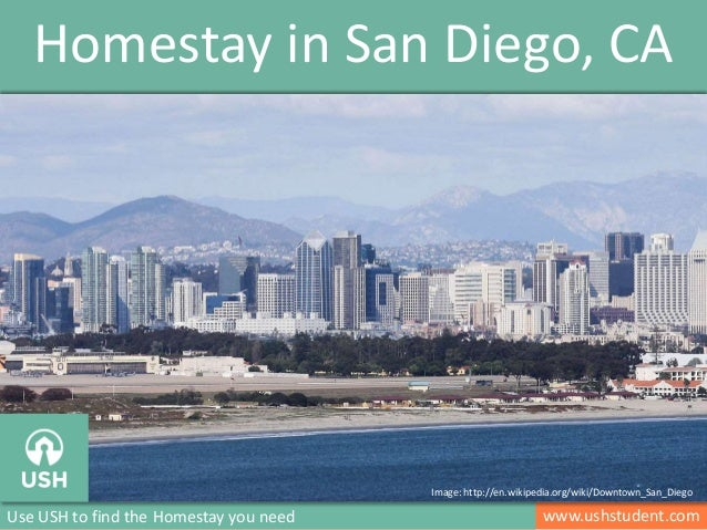 www.ushstudent.comUse USH to find the Homestay you need Homestay in San Diego, CA Image: http://en.wikipedia.org/wiki/Down...