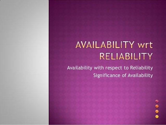 Availability Wrt Reliability