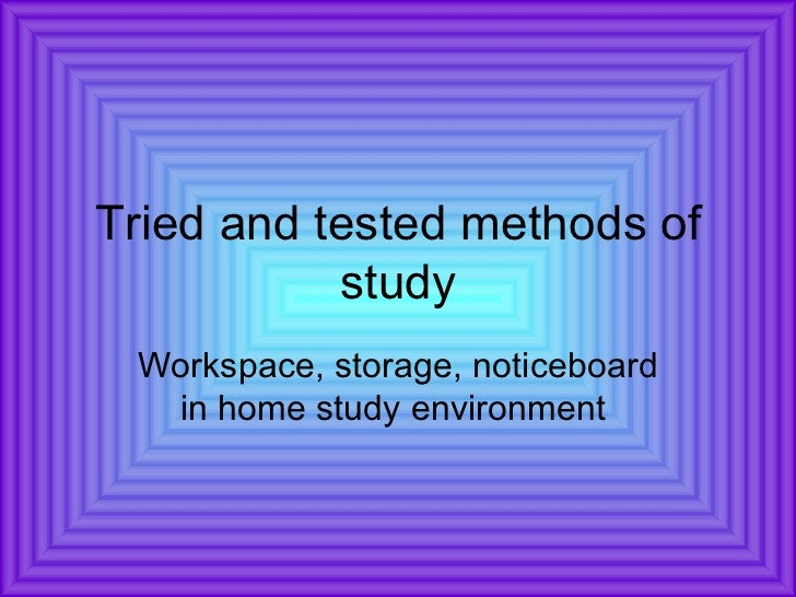Tried and tested methods of study Workspace, storage, noticeboard in home study environment
