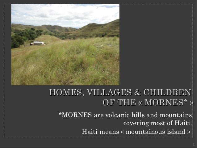 Homes, villages and children of the Mornes