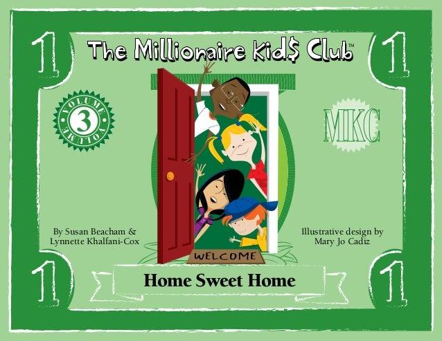 The Millionaire Kid$ Club LUM  E  V  O  O  E  V  TM  LUM  By Susan Beacham & Lynnette Khalfani-Cox  Illustrative design by...
