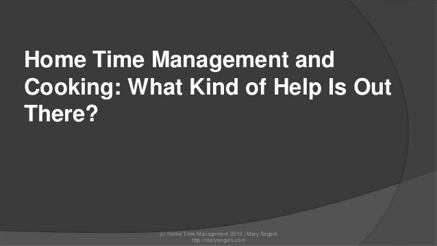 Home Time Management and Cooking: What Kind of Help Is Out There?  (c) Home Time Management 2013 | Mary Segers http://mary...