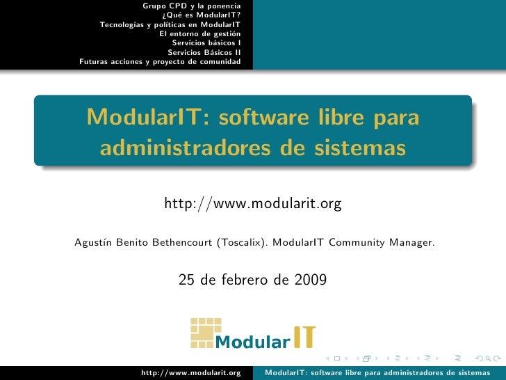 Grupo CPD y la ponencia                       ¿Qu´ es ModularIT?                            e      Tecnolog´ y pol´       ...