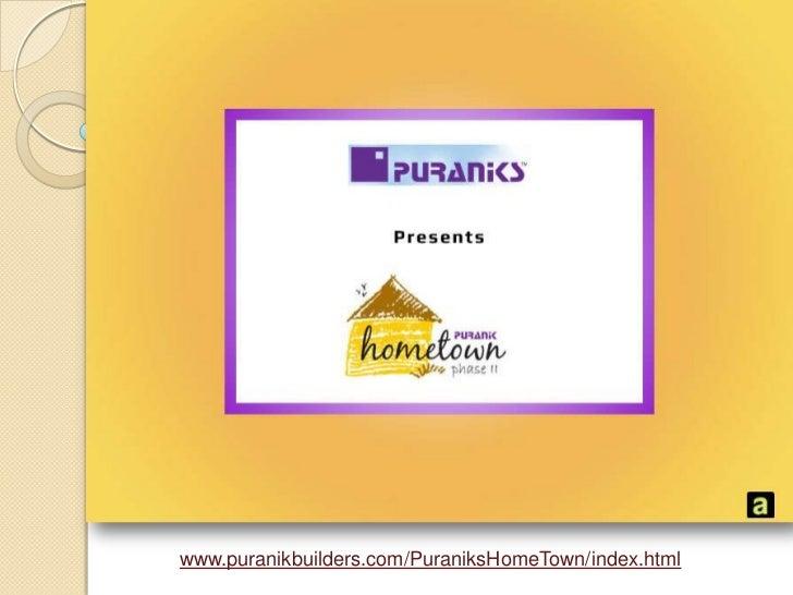 www.puranikbuilders.com/PuraniksHomeTown/index.html<br />